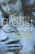 Cosmetic Breast Surgery: A Complete Guide to Making the Right Decision -- From A to Double D als Taschenbuch