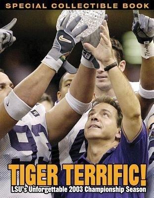 Tiger Terrific: Lsu's Unforgettable 2003 Championship Season als Taschenbuch
