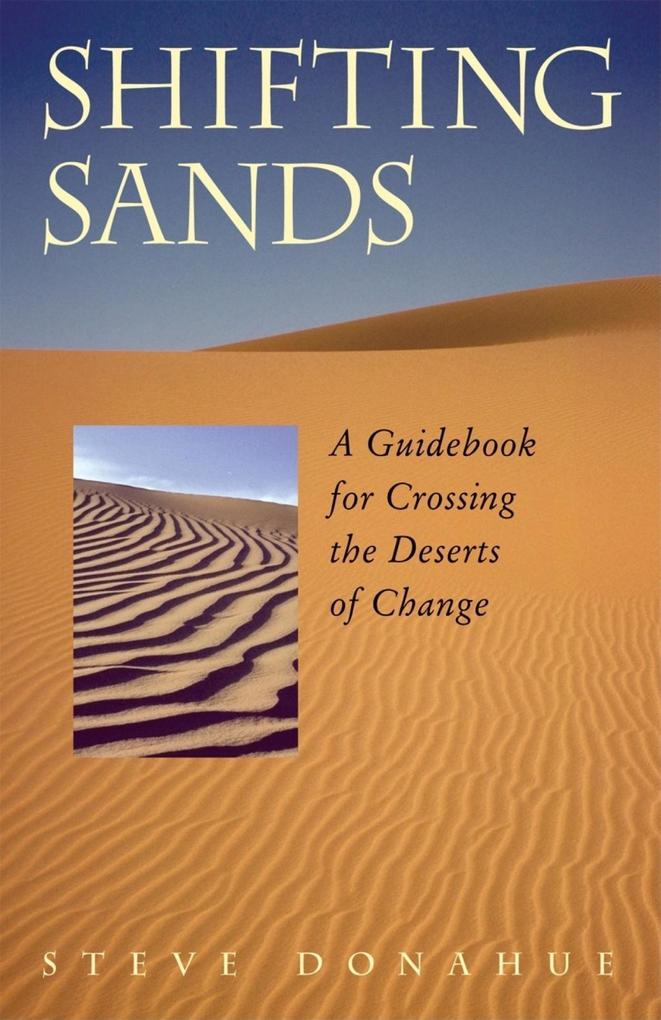 Shifting Sands: A Guidebook for Crossing the Deserts of Change als Taschenbuch