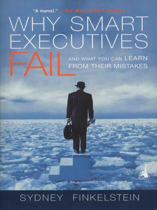 Why Smart Executives Fail: And What You Can Learn from Their Mistakes als Buch