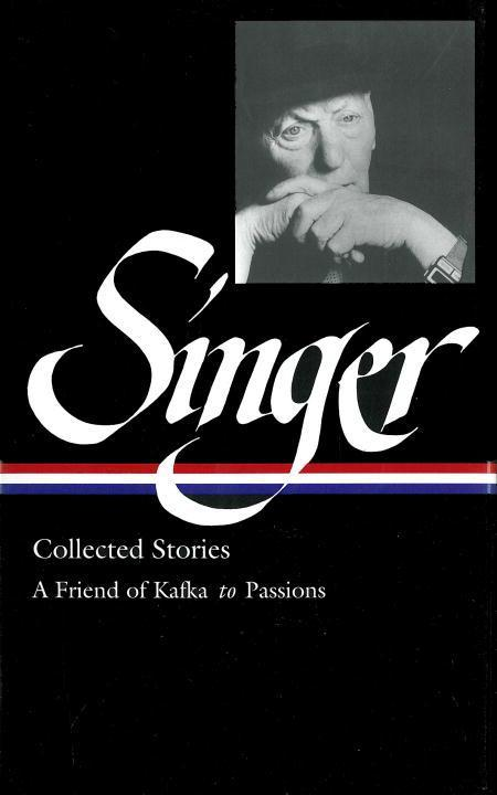 Isaac Bashevis Singer Stories V.2 Kafka: Kafka to Passions als Buch