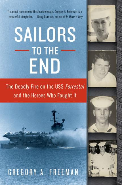 Sailors to the End: The Deadly Fire on the USS Forrestal and the Heroes Who Fought It als Taschenbuch
