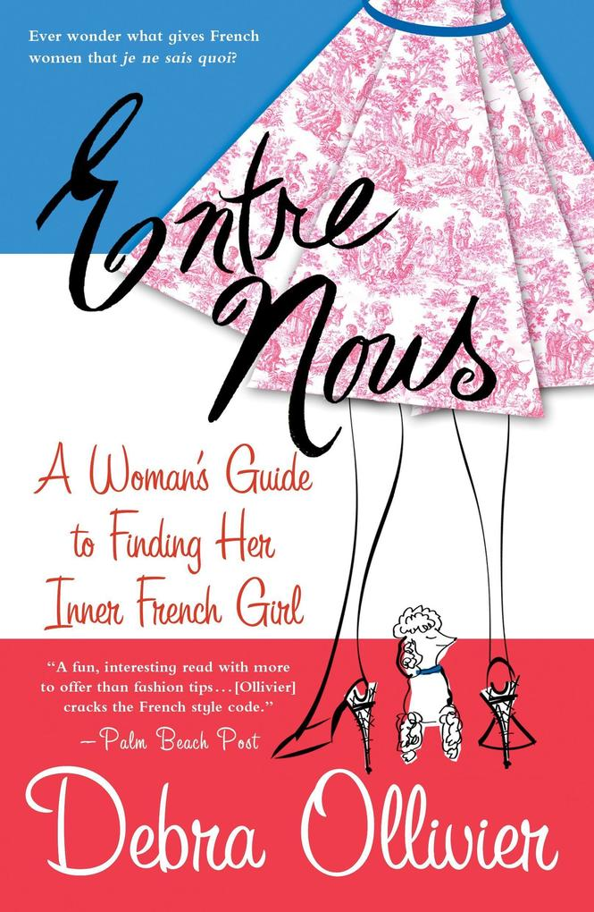 Entre Nous: A Woman's Guide to Finding Her Inner French Girl als Taschenbuch