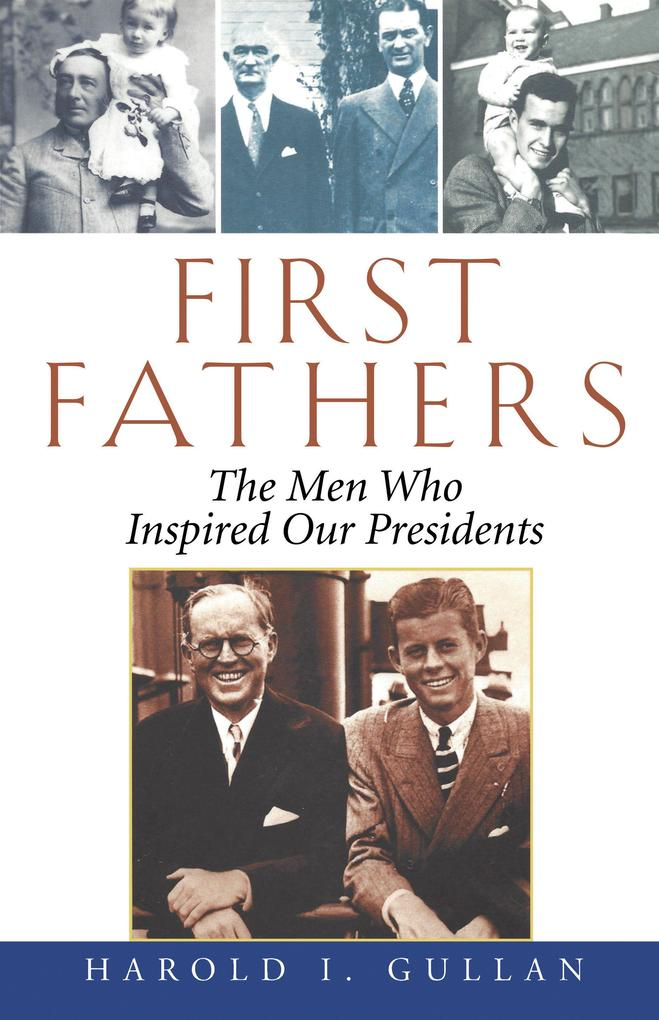 First Fathers: The Men Who Inspired Our Presidents als Buch
