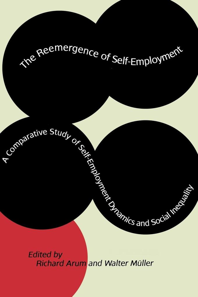 The Reemergence of Self-Employment: A Comparative Study of Self-Employment Dynamics and Social Inequality als Taschenbuch