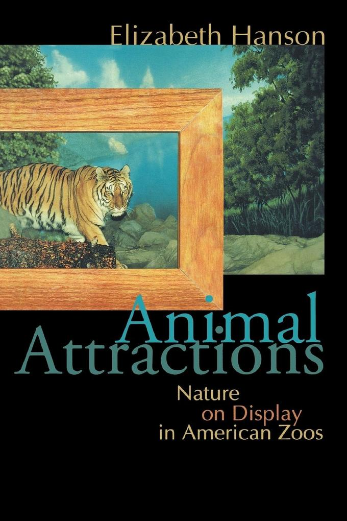Animal Attractions: Nature on Display in American Zoos als Taschenbuch