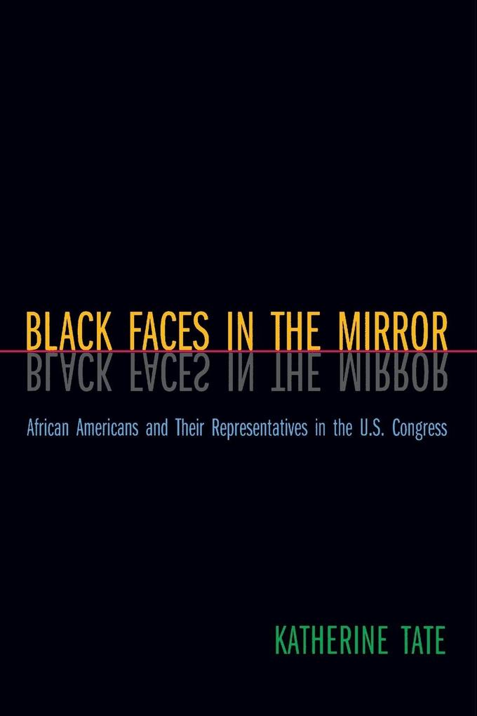 Black Faces in the Mirror: African Americans and Their Representatives in the U.S. Congress als Taschenbuch