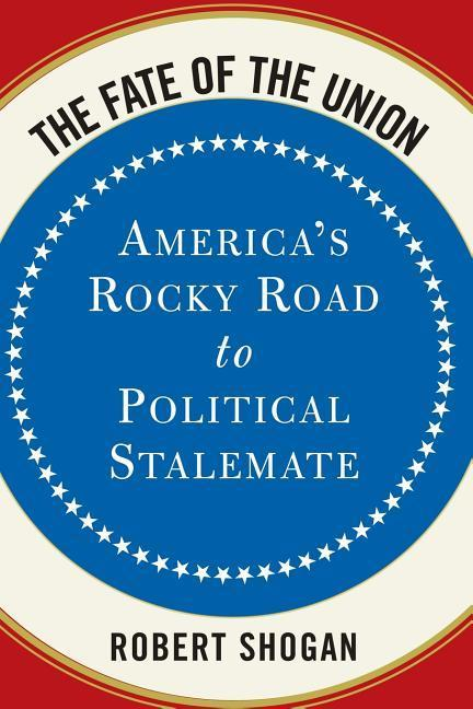 The Fate of the Union: America's Rocky Road to Political Stalemate als Taschenbuch