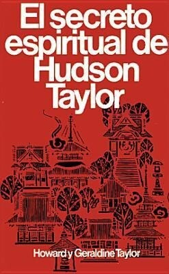 Secreto Espiritual de Hudson Taylor = Hudson Taylor's Spiritual Secret als Taschenbuch