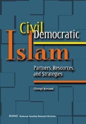Civil Democratic Islam: Partners, Resources, and Strategies als Taschenbuch
