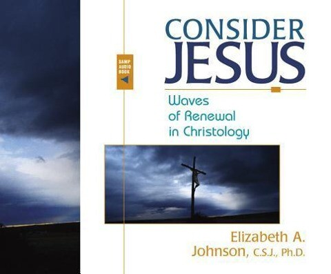Consider Jesus: Waves of Renewal in Christology als Hörbuch