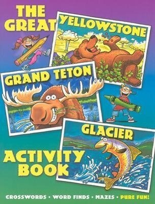 The Great Yellowstone, Grand Teton, Glacier Activity Book. als Taschenbuch