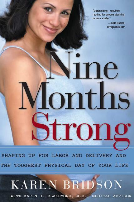 Nine Months Strong: Shaping Up for Labor and Delivery and the Toughest Physical Day of Your Life als Taschenbuch