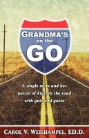 Grandma's on the Go!: A Single Mom and Her Passel of Kids Hit the Road with Guts and Gusto als Taschenbuch