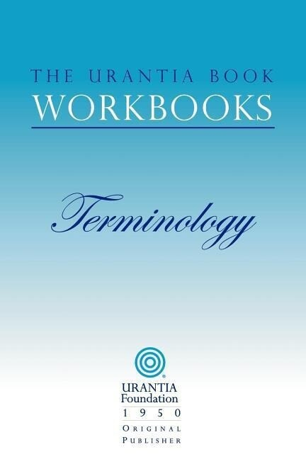 The Urantia Book Workbooks: Volume 7 - Terminology als Taschenbuch