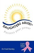 Daughters Arise!: Possess Your Power