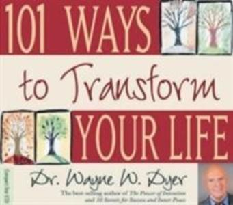 101 Ways To Transform Your Life als Hörbuch