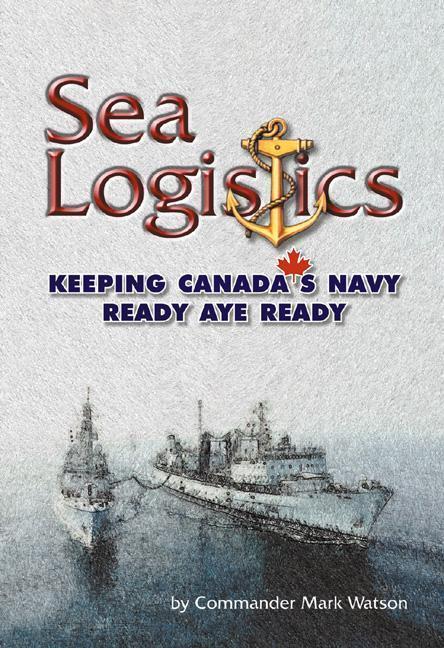 Sea Logistics: Keeping the Navy Ready Aye Ready als Buch