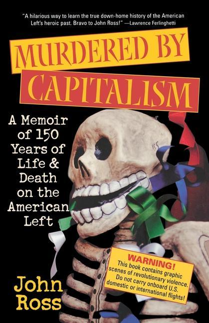 Murdered by Capitalism: A Memoir of 150 Years of Life and Death on the American Left als Taschenbuch