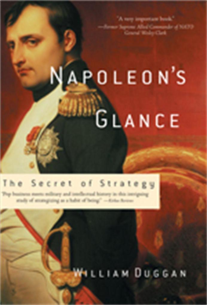 Napoleon's Glance: The Secret of Strategy als Taschenbuch