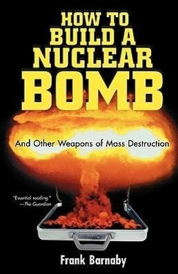 How to Build a Nuclear Bomb: And Other Weapons of Mass Destruction als Taschenbuch