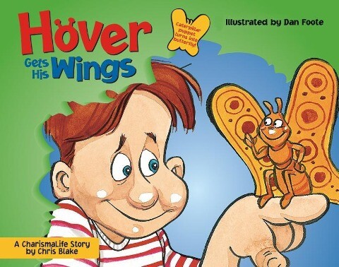 Hover Gets His Wings: A Charismalife Story [With Finger Puppet of a Caterpillar] als Buch