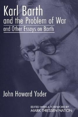 Karl Barth and the Problem of War, and Other Essays on Barth als Taschenbuch