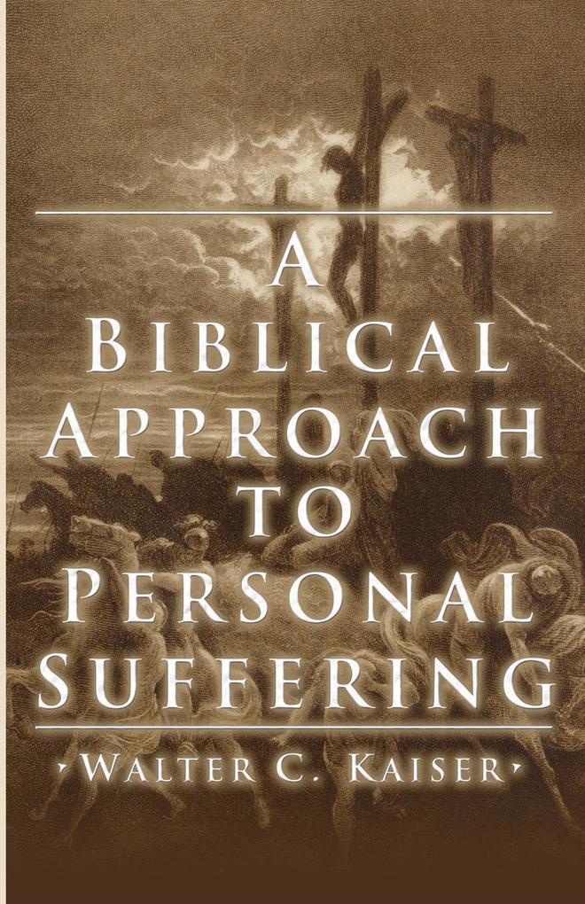 A Biblical Approach to Personal Suffering als Taschenbuch