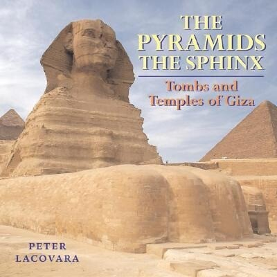 The Pyramids the Sphinx: Tombs and Temples of Giza als Buch