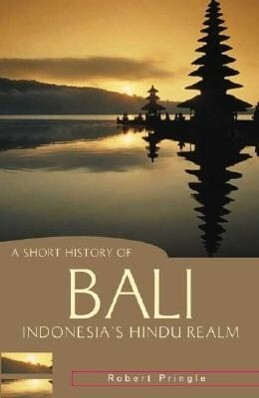 A Short History of Bali: Indonesia's Hindu Realm als Taschenbuch