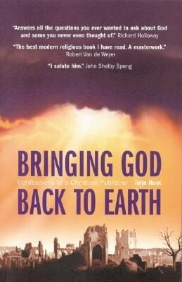Bringing God Back to Earth: Confessions of a Christian Publisher als Taschenbuch