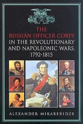 The Russian Officer Corps of the Revolutionary and Napoleonic Wars: 1792-1815 als Buch