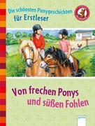 Von frechen Ponys und süßen Fohlen