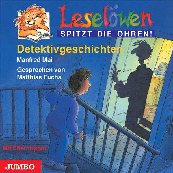 Leselöwen spitzt die Ohren. Detektivgeschichten. CD als Hörbuch