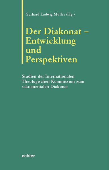 Der Diakonat - Entwicklung und Perspektiven als Buch