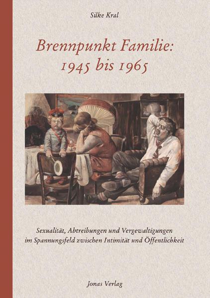 Brennpunkt Familie: 1945 bis 1965 als Buch (kartoniert)