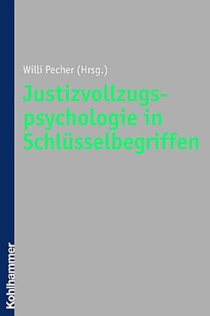 Justizvollzugspsychologie in Schlüsselbegriffen als Buch