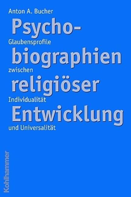 Psychobiographien religiöser Entwicklung als Buch