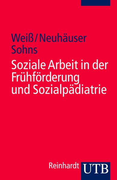 Soziale Arbeit in der Frühförderung und Sozialpädiatrie als Taschenbuch