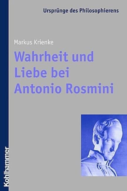 Wahrheit und Liebe bei Antonio Rosmini als Buch
