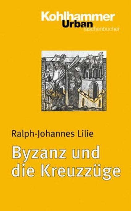 Byzanz und die Kreuzzüge als Taschenbuch