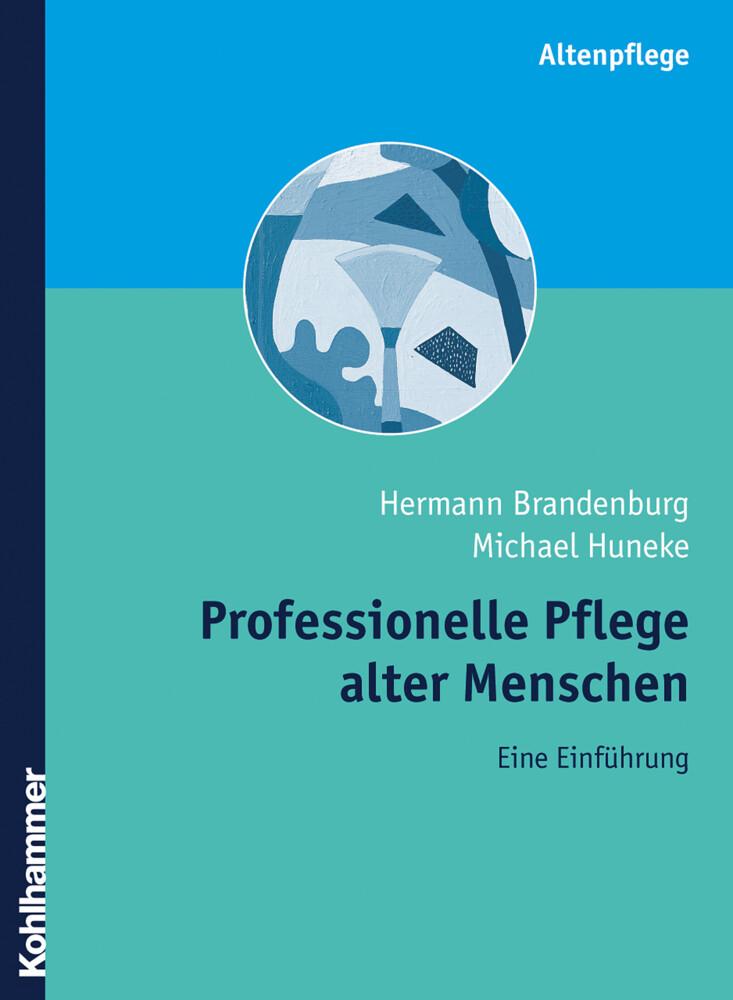 Professionelle Pflege alter Menschen als Buch