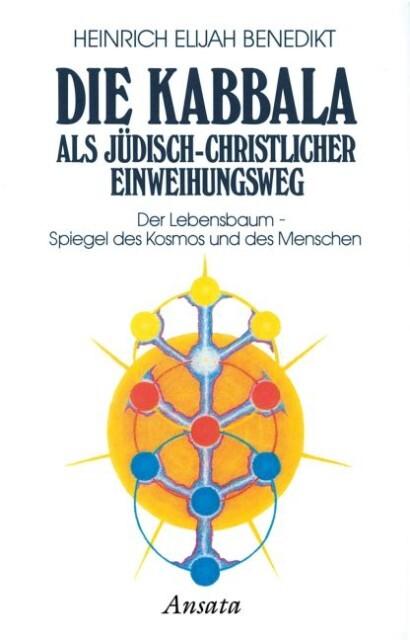 Benedikt, H: Kabbala als jüdisch-christl. Einweihungsweg 2 als Buch