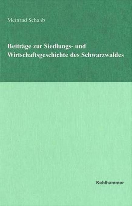 Beiträge zur Siedlungs- und Wirtschaftsgeschichte des Schwarzwaldes als Buch
