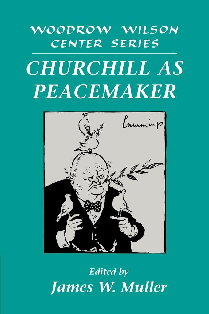 Churchill as Peacemaker als Buch