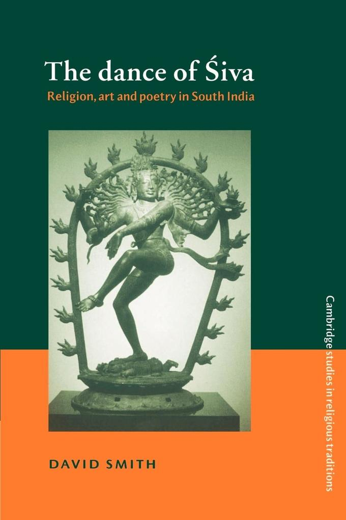 The Dance of Siva: Religion, Art and Poetry in South India als Buch