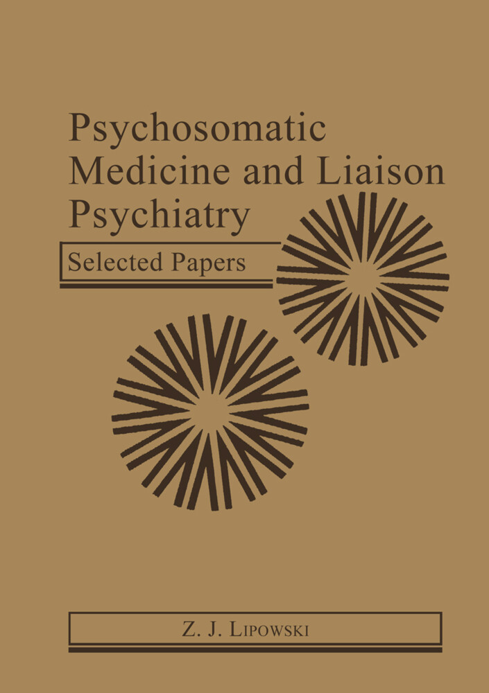 Psychosomatic Medicine and Liaison Psychiatry: Selected Papers als Buch