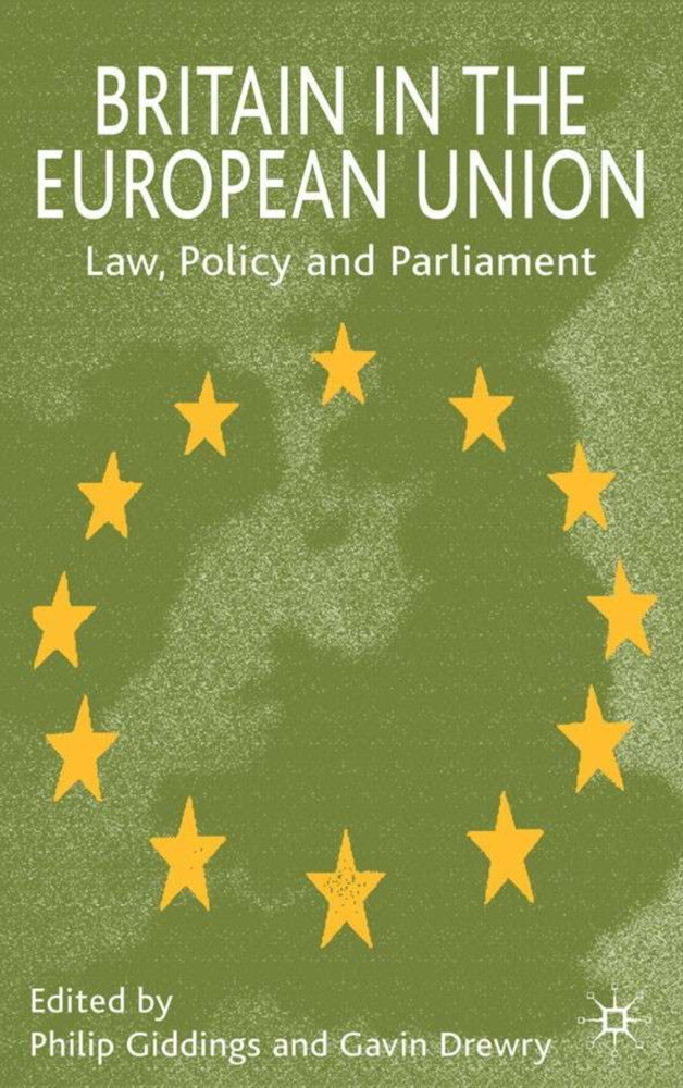 Britain in the European Union: Law, Policy and Parliament als Buch