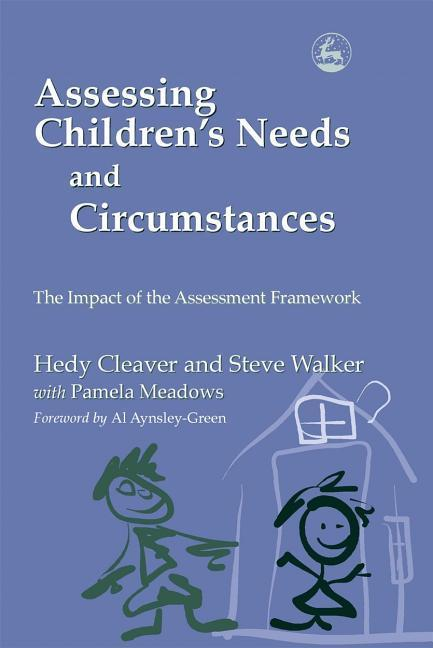 Assessing Children's Needs and Circumstances: The Impact of the Assessment Framework als Buch