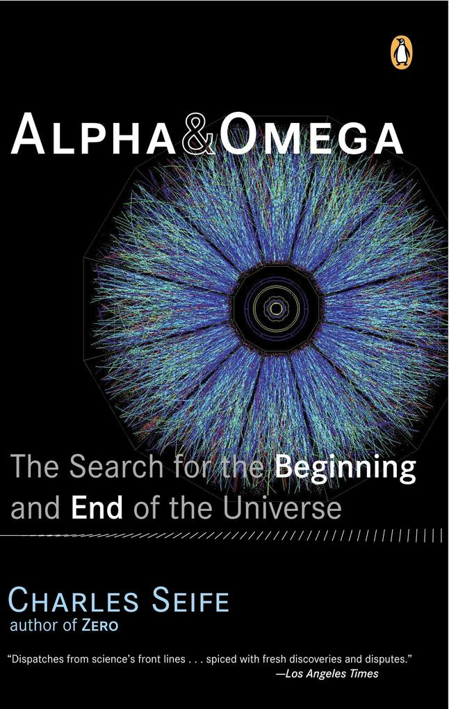 Alpha and Omega: The Search for the Beginning and End of the Universe als Taschenbuch
